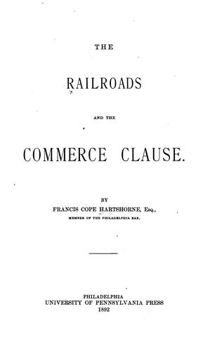 The Railroads and the Commerce Clause by Francis Cope Hartshorne