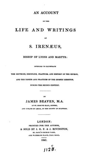 An account of the life and writing of S. Irenæus by James Beaven