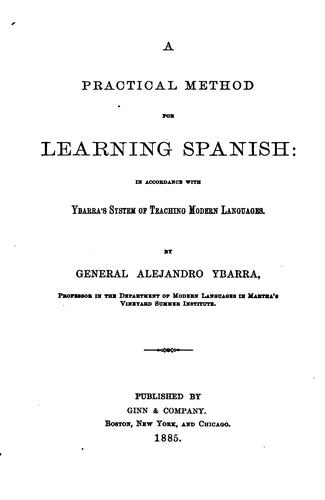 A Practical Method for Learning Spanish by Alejandro Ybarra
