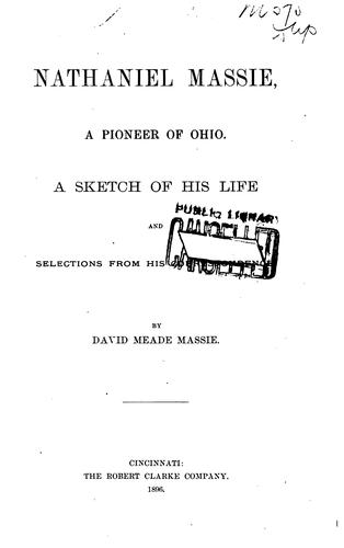 Nathaniel Massie, a Pioneer of Ohio: A Sketch of His Life and Selections from His Correspondence by David Meade Massie