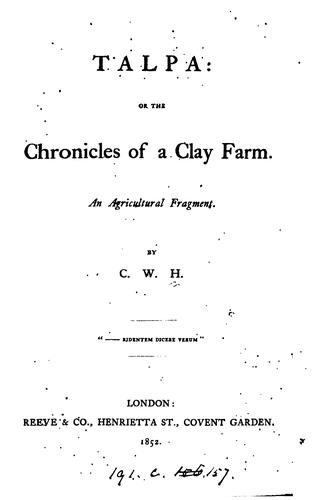 Talpa: or, The chronicles of a clay farm, by C.W.H by Chandos Wren Hoskyns
