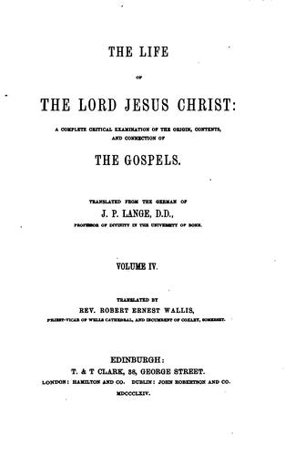The Life of The Lord Jesus Christ by J.P. Lange. D.D.