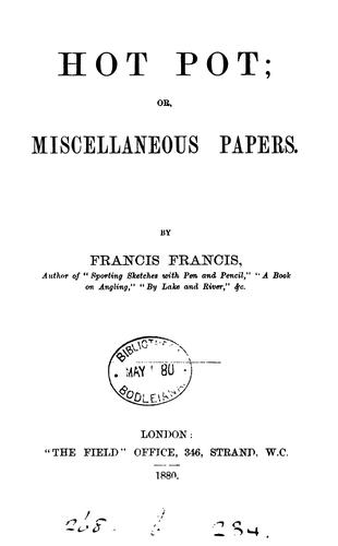 Hot Pot: Or, Miscellaneous Papers by Francis Francis