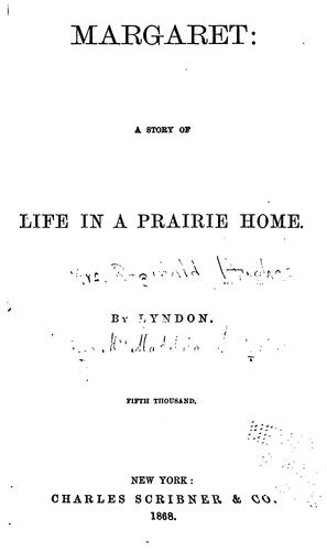 Margaret: A Story of Life in a Prairie Home by Lyndon