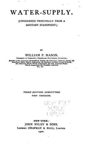Water-supply: (Considered Principally from a Sanitary Standpoint.) by William Pitt Mason