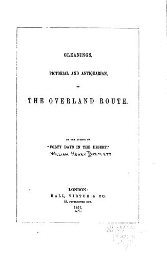 Gleanings, Pictorial and Antiquarian, on the Overland Route by William Henry Bartlett