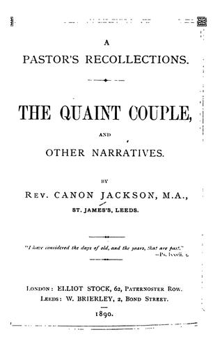 A Pastor's Recollections: The Quaint Couple and Other Narratives by Edward Jackson