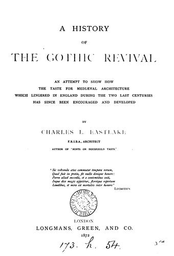 A history of the Gothic revival by Charles Locke Eastlake
