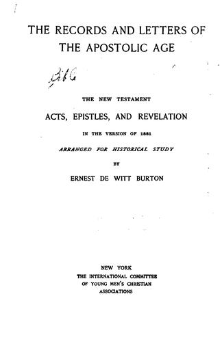 The Records and Letters of the Apostolic Age by Ernest De Witt Burton