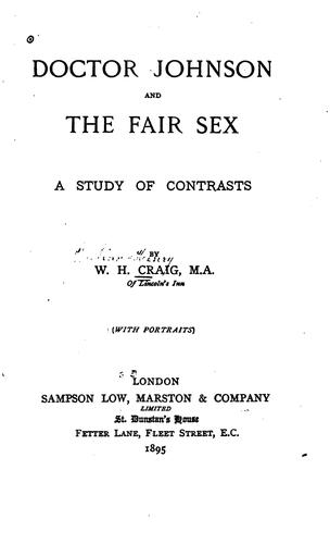 Doctor Johnson and the Fair Sex: A Study of Contrasts by William Henry Craig