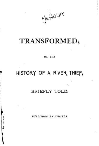 Transformed, Or, the History of a River Thief: Briefly Told by Jerry McAuley