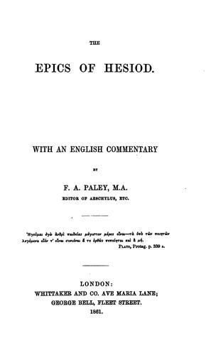 The epics of Hesiod, with an Engl. comm. by F.A. Paley by Hesiod