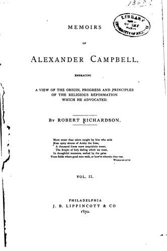 Memoirs of Alexander Campbell by Robert Richardson