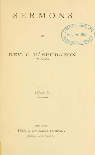 Sermons of Rev. C.H. Spurgeon of London.