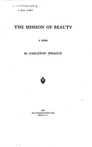 The Mission of Beauty: A Poem by Carleton Sprague