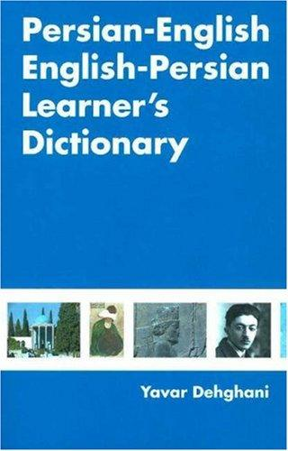Persian-english English-persian Learner's Dictionary by Yavar Dehghani