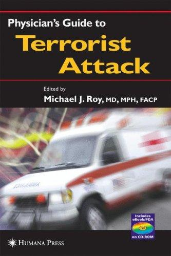 Physician's Guide to Terrorist Attack by Michael J. Roy
