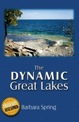 The Dynamic Great Lakes by Barbara Spring