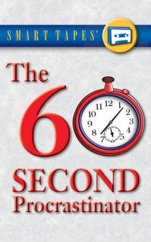 The 60 Second Procrastinator (Other New Smart Tapes) by Jeff Davidson