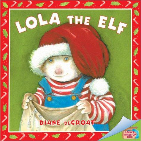 Lola the elf by Diane De Groat