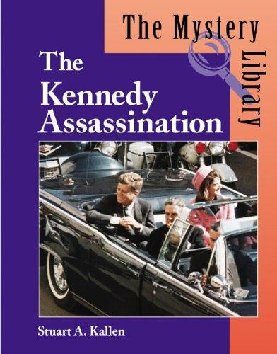 The Kennedy assassination by Stuart A. Kallen