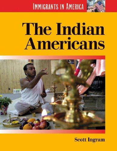 The Indian Americans by Scott Ingram
