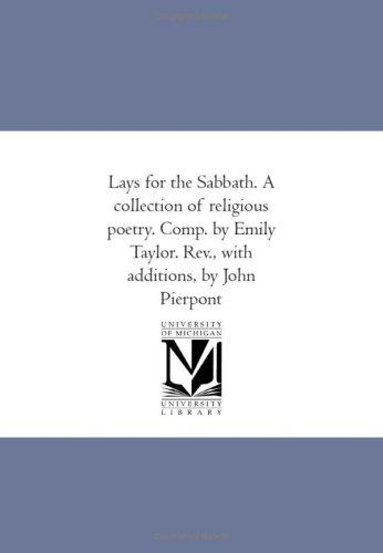 Lays for the Sabbath. A collection of religious poetry. Comp. by Emily Taylor. Rev., with additions, by John Pierpont by Emily Taylor