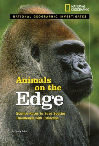 National Geographic Investigates: Animals on the Edge by Sandy Pobst