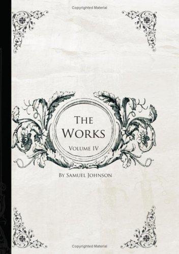 The Works of Samuel Johnson, Volume 4 (Large Print Edition)
