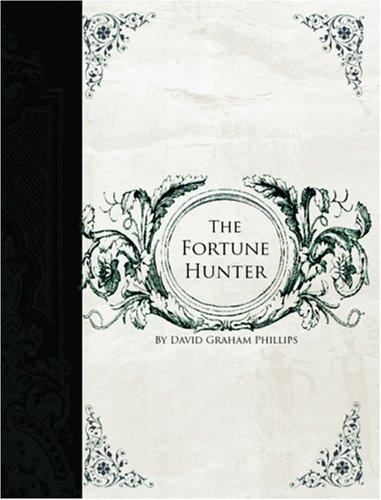 The Fortune Hunter (Large Print Edition)
