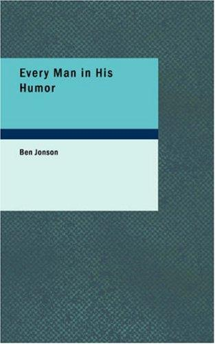 Every Man in His Humor by Ben Jonson