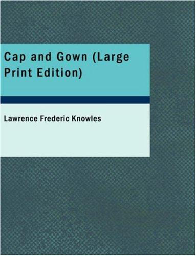 Cap and Gown (Large Print Edition)