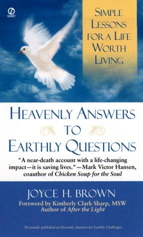Heavenly answers to earthly questions by Joyce H. Brown