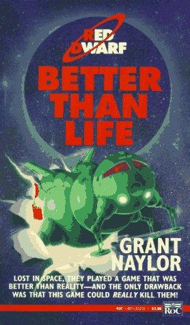 Better than Life (Red Dwarf) by Grant Naylor