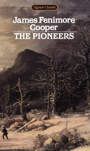 The Pioneers (Signet Classics) by James Fenimore Cooper