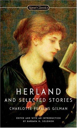 Herland and Selected Stories by Charlotte Perkins Gilman, Barbara H. Solomon
