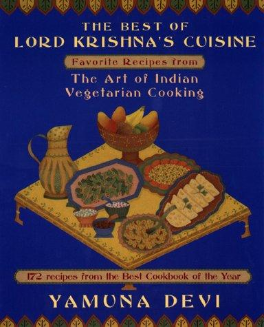 The Best of Lord Krishna's Cuisine: Favorite Recipes from The Art of Indian Vege