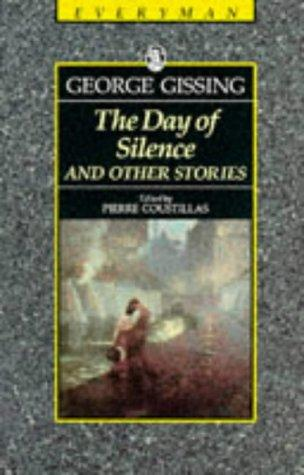 The Day of Silence and Other Stories by George Gissing