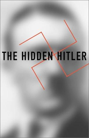 The hidden Hitler by Lothar Machtan