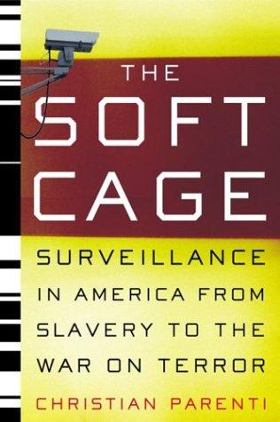 The Soft Cage by Christian Parenti