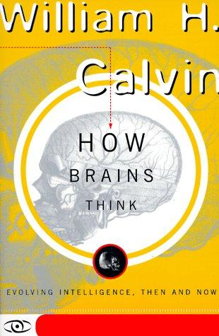 How Brains Think by William H. Calvin