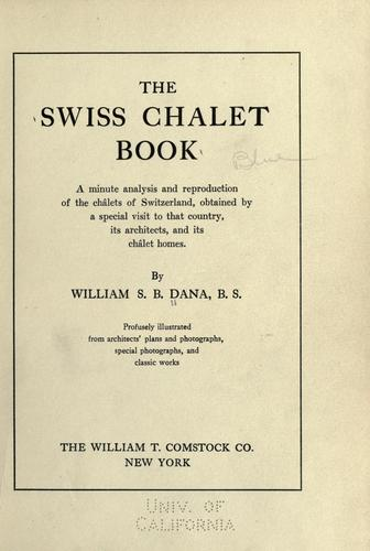 The Swiss chalet book by William Sumner Barton Dana