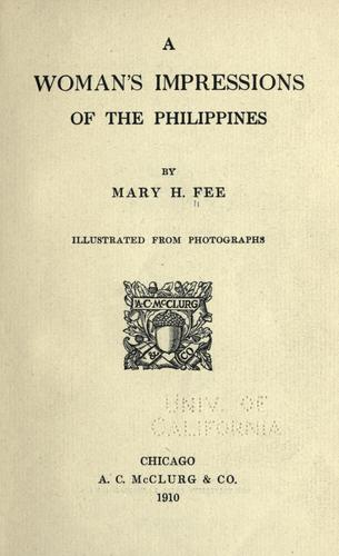 A woman's impressions of the Philippines by Mary H. Fee