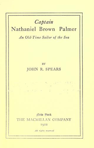 Captain Nathaniel Brown Palmer by Spears, John Randolph, Spears, John Randolph