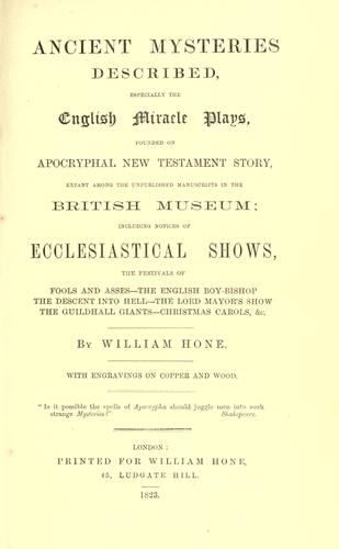 Ancient mysteries described, especially the English miracle plays by Judith Martin
