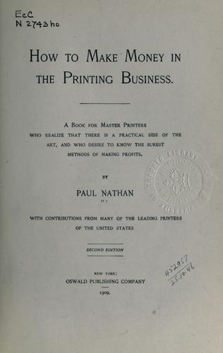 How to make money in the printing business by Paul Nathan