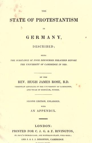 The state of Protestantism in Germany described by Rose, Hugh James