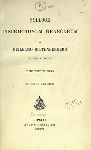 Sylloge Inscriptionum Graecarum. by Wilhelm Dittenberger