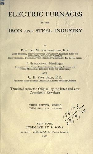 Electric furnaces in the iron and steel industry by Wilhelm Rodenhauser