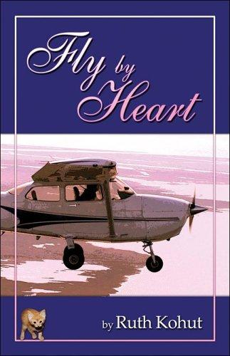 Fly by Heart by Ruth Kohut